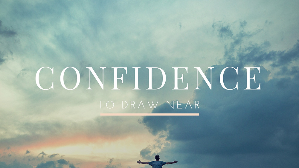 Confidence To Draw Near Christ The Word Church